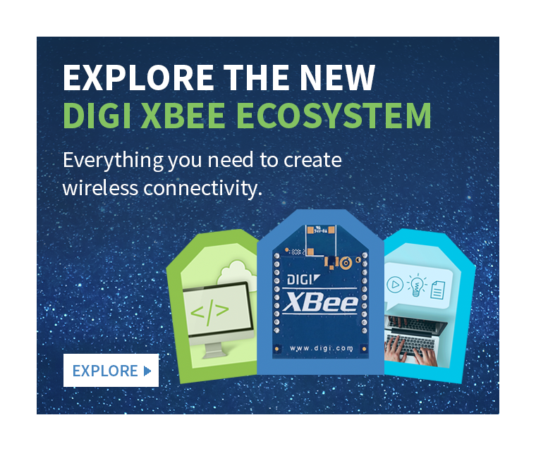 Explore the New Digi XBee Ecosystem