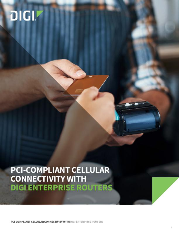 PCI-Compliant 4G LTE Networking with Digi Enterprise Routers cover page