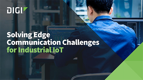 Solving Edge Communication Challenges for Industrial IoT Applications