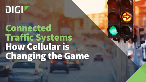 Connected Traffic Systems - How Cellular is Changing the Game