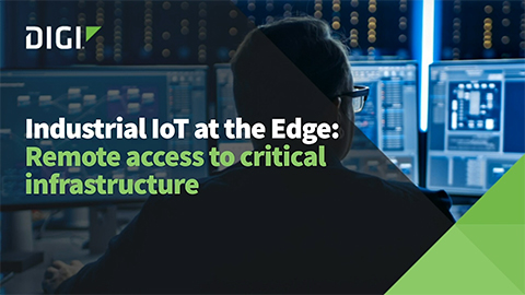 Industrial IoT at the Edge: Remote Access to Critical Infrastructure