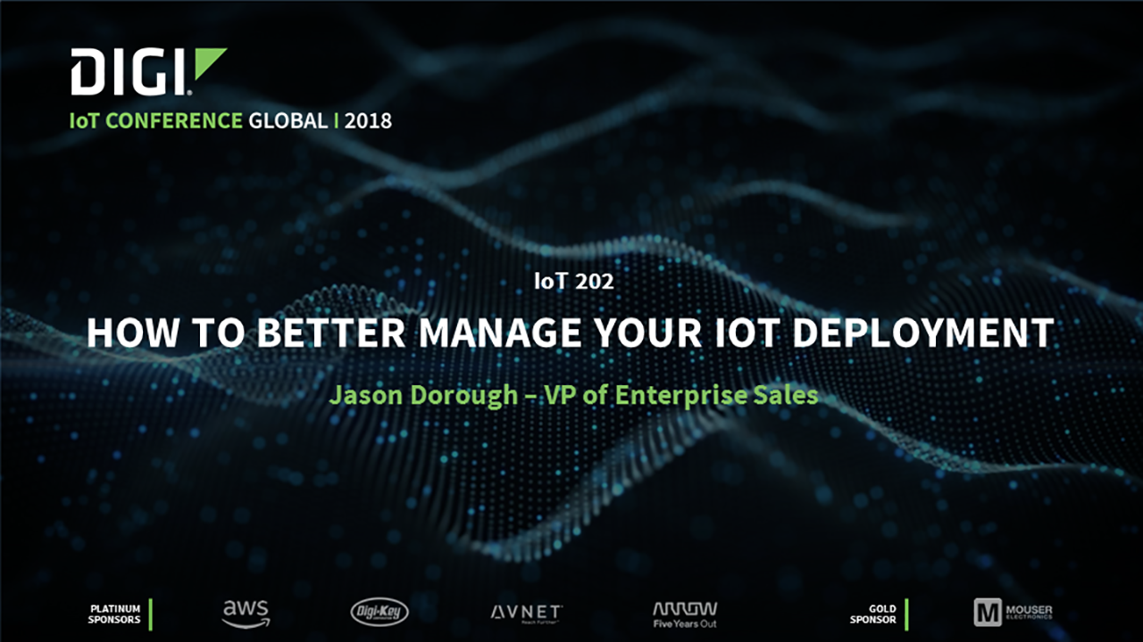 How to Better Manage Your IoT Deployment