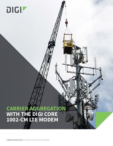Carrier Aggregation with the Digi CORE 1002-CM LTE Modem