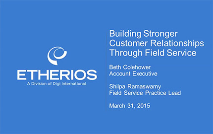 Building Stronger Customer Relationships Through Field Service